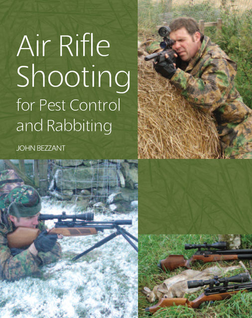 Air Rifle Shooting for Pest Control and Rabbiting, John Bezzant