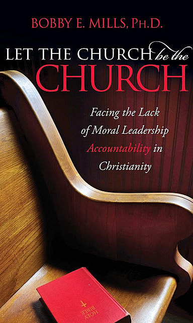 Let the Church be the Church, Bobby E. Mills