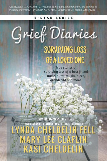 Grief Diaries, Lynda Cheldelin Fell, Kasi Cheldelin, Mary Lee Claflin