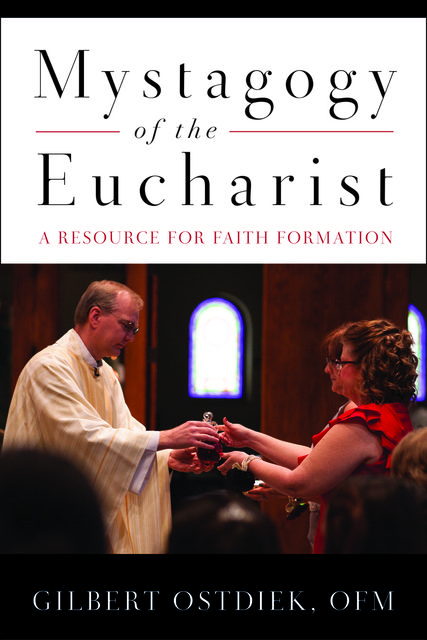 Mystagogy of the Eucharist, Gilbert Ostdiek