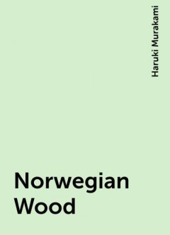 Norwegian Wood, Haruki Murakami