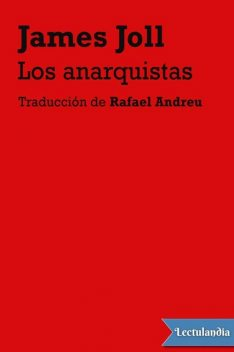 Los anarquistas, James Joll