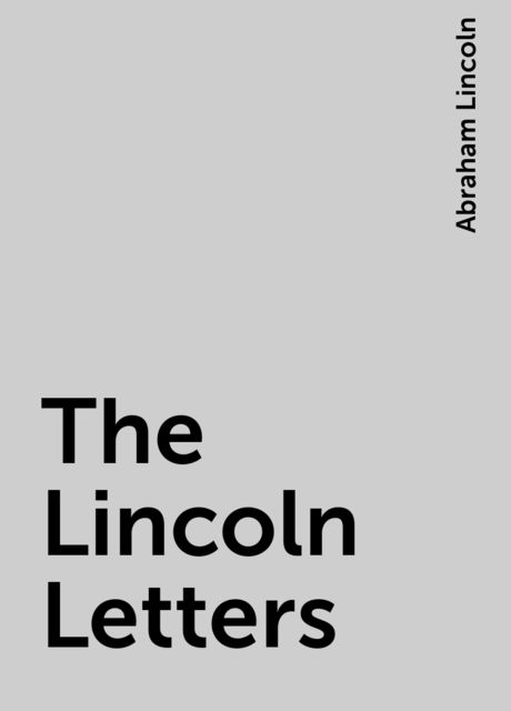 The Lincoln Letters, Abraham Lincoln