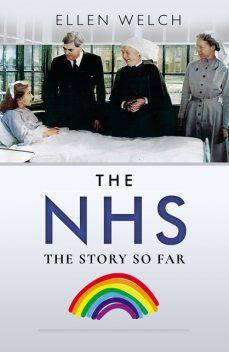 The NHS – The Story so Far, Ellen Welch
