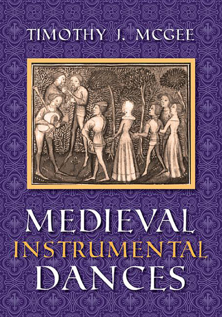 Medieval Instrumental Dances, Timothy J.McGee
