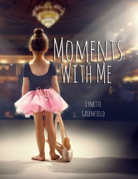 Moments With Me, Lynette Greenfield