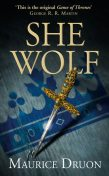 The She-Wolf (The Accursed Kings, Book 5), Maurice Druon