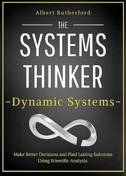 Systems Thinking and Chaos, Albert Rutherford