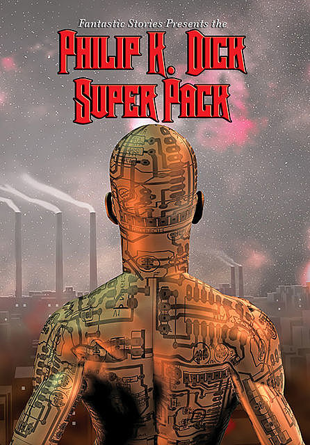 Philip K. Dick Super Pack, Philip Dick