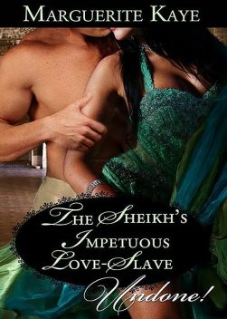 The Sheikh's Impetuous Love-Slave, Marguerite Kaye
