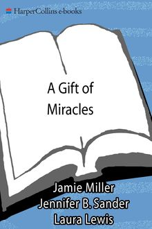 A Gift Of Miracles, Jennifer Sander, Jamie Miller, Laura Lewis