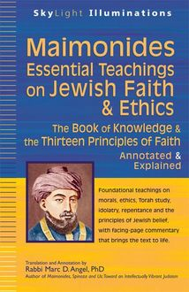 Maimonides—Essential Teachings on Jewish Faith & Ethics, Rabbi Marc D. Angel