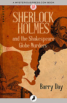 Sherlock Holmes and the Shakespeare Globe Murders, Barry Day