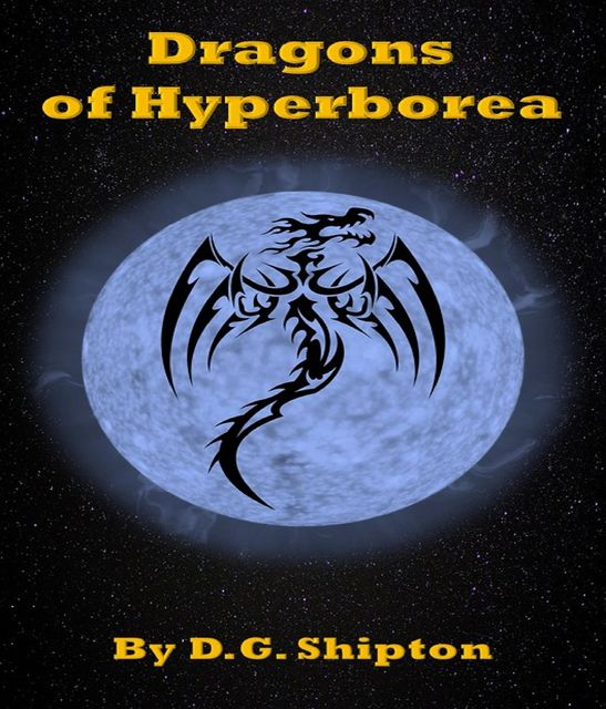 Dragons of Hyperborea, D.G. Shipton