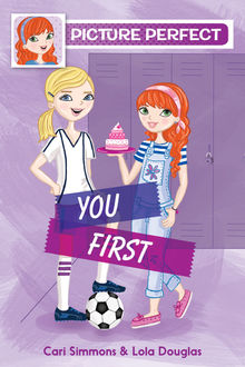 Picture Perfect #2: You First, Cari Simmons, Lola Douglas