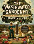 The Wastewater Gardener, Mark Nelson