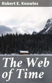 The Web of Time, Robert Knowles