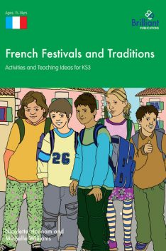 French Festivals and Traditions KS3, Nicolette Hannam, Michelle Williams