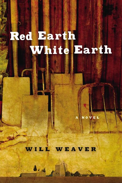 Red Earth White Earth, Will Weaver