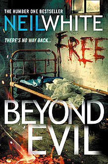 BEYOND EVIL, Neil White