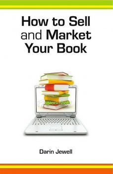 How To Sell And Market Your Book, Darin Jewell