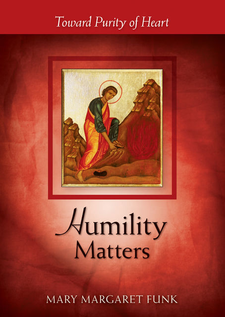 Humility Matters, Mary Margaret Funk