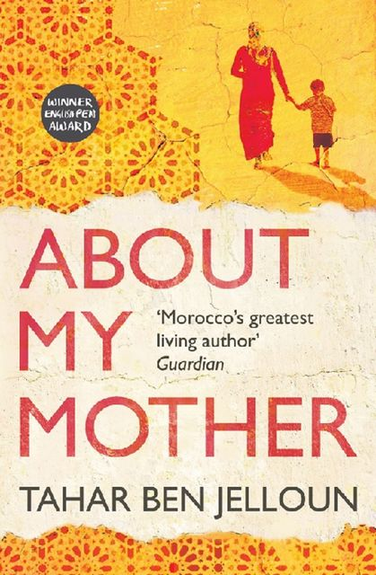 About My Mother, Tahar Ben Jelloun
