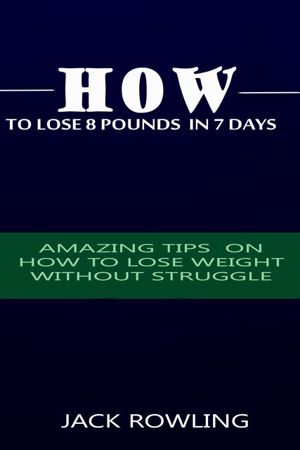 How to Lose 8 Pounds in 7 Days, Jack Rowling