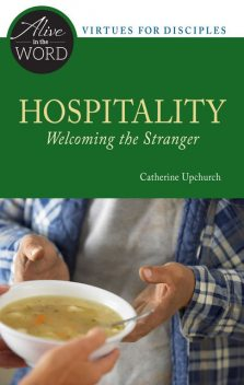 Hospitality, Welcoming the Stranger, Catherine Upchurch