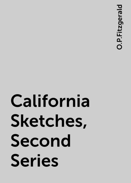 California Sketches, Second Series, O.P.Fitzgerald