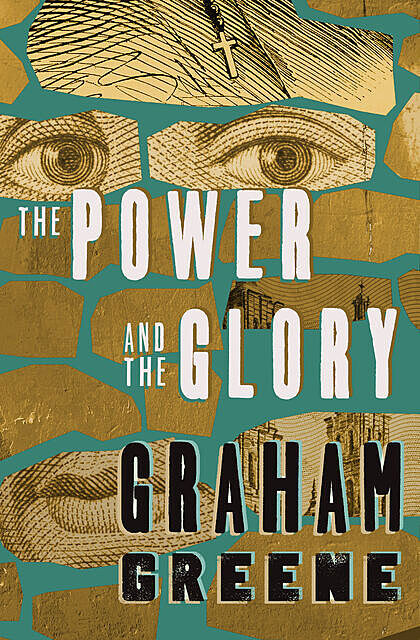 The power and the glory, Graham Greene