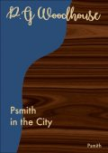 Psmith in the City, P. G. Wodehouse