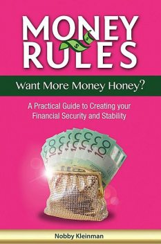Money Rules – Want More Money Honey, Nobby Kleinman