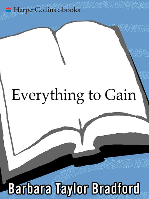 Everything To Gain, Barbara Taylor Bradford