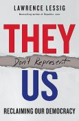 They Don't Represent Us, Lawrence Lessig