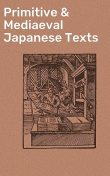 Primitive & Mediaeval Japanese Texts, Various