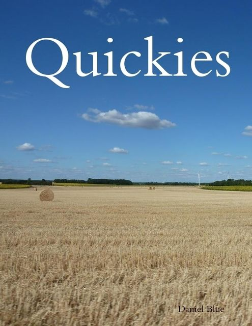 Quickies, Daniel Blue