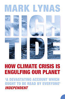 High Tide: How Climate Crisis is Engulfing Our Planet, Mark Lynas