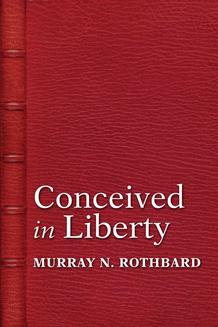 Conceived in Liberty, Murray Rothbard