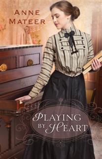 Playing by Heart, Anne Mateer