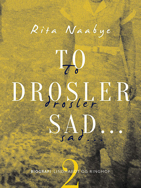 To drosler sad, Rita Naabye