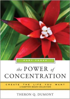 Power of Concentration, Part Three, Theron Q.Dumont