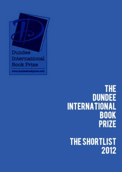 The Dundee International Book Prize-2012 Shortlist, Jacob Appel, Kirsty Logan, Sean Shannon, Suzanne Hocking, Willie McIntyre