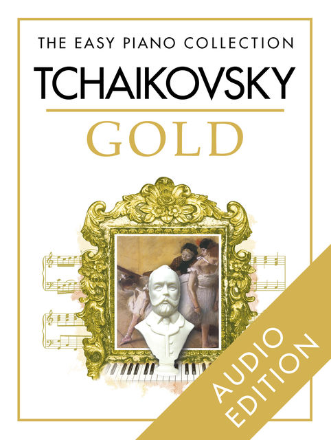 The Easy Piano Collection: Tchaikovsky Gold, Chester Music