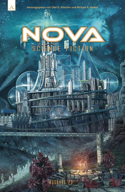 NOVA Science Fiction Magazin 23, Thomas Ziegler, Michael Marrak, Frank Hebben, Guido Seifert, Karsten Kruschel, Marc Späni, Markus Hammerschmidt, Norbert Stöbe, Stephen Kotowych, Thomas Adam Sieber
