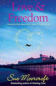 Love & Freedom, Sue Moorcroft