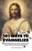 101 Ways to Evangelize, Susan Windley-Daoust