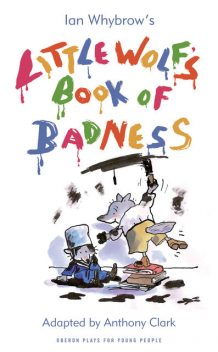 Little Wolf's Book of Badness, Anthony Clark, Ian Whybrow