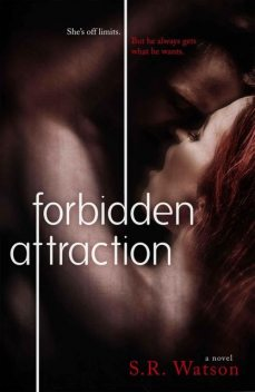 Forbidden Attraction (Forbidden Trilogy), Watson, S.R.