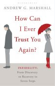 How Can I Ever Trust You Again?, Andrew G Marshall